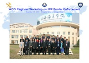 WCO Asia Pacific Regional Workshop on IPR Border Enforcement in Shanghai, China 2-6 Dec 2013