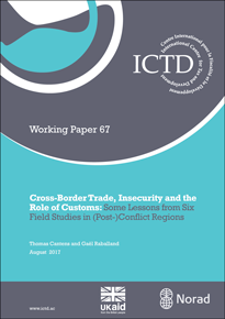 Cross-Border Trade, Insecurity and the Role of Customs: Some Lessons from Six Field Studies in (Post-)Conflict Regions